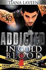 Addicted in Cold Blood -- Tiana Laveen
