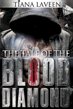The Tale of the Blood Diamond -- Tiana Laveen