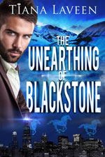Unearthing of Blackstone -- Tiana Laveen