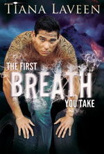 The First Breath You Take -- Tiana Laveen